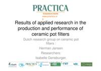 Results of applied research in the production and performance of ceramic pot filters – presentation