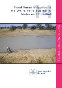 Flood Based Irrigation in the White Volta Sub Basin: Status and Potential